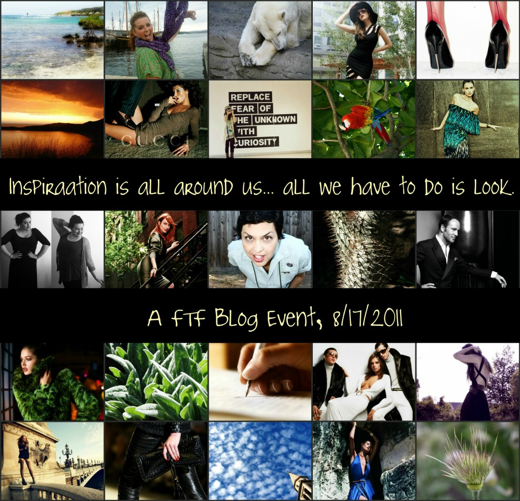 photography personal ftfcommunity  Where Do You Find Inspiration? A FTF Blog Event, 8/17/2011 